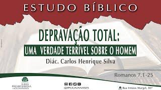 Estudo Bíblico | Depravação total: Uma  verdade terrível sobre o homem | Romanos 7.1-25