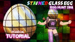 How to Get the Egg STAINED Glass EGG HUNT 2018 tutorial roblox in Spanish