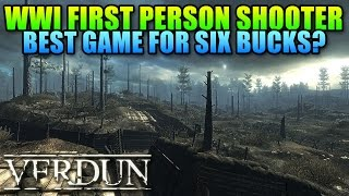 Verdun WWI Trench Warfare - Most Fun You Can Have For Six Dollars?