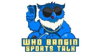 Who Bangin Sports Talk LIVE Lounge   College Football   MMA   NBA   Free Picks   Episode 3