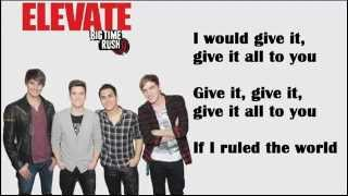 If I Ruled The World - Big Time Rush Ft. IYAZ Lyrics