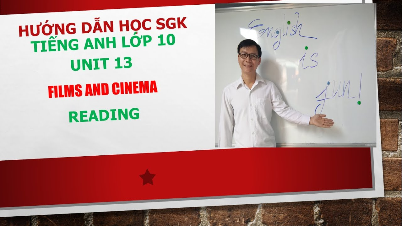 Tiếng Anh lớp 10 (Học SGK) - Unit 13: Films and Cinema: Reading