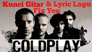 Kunci Gitar & Lyric Lagu ColdPlay - Fix You