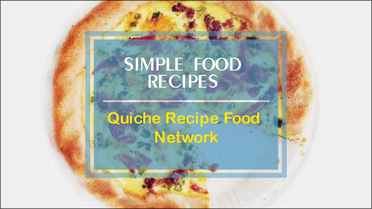 Quiche recipe food network youtube forumfinder