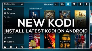 INSTALL THE NEW KODI ON ALL ANDROID DEVICES