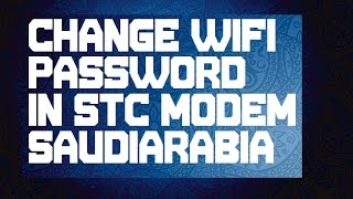 HOW TO CHANGE STC WIFI PASSWORD CHANGE IN SAUDIARABIA
