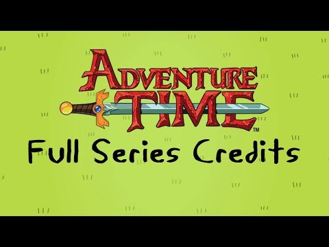 Adventure Time - Full Series Credits