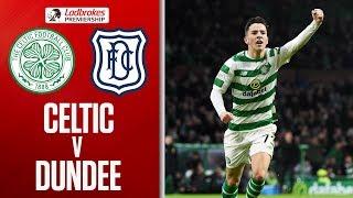 Celtic 3-0 Dundee | Johnston Nets Twice in Comfortable Win | Ladbrokes Premiership