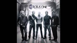 Plus One - Let Me Be The One