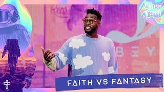 Faith vs Fantasy // Iṡ It Truly From God? // Crazyer Faith // Michael Todd