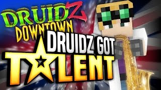 Minecraft Mods Druidz Downtown #125 - Druidz Got Talent