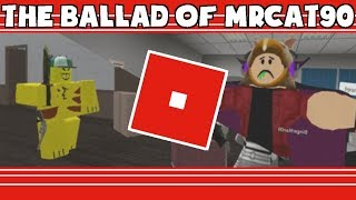 Oh God, Roblox Shenanigans?: The Ballad of mrcat90