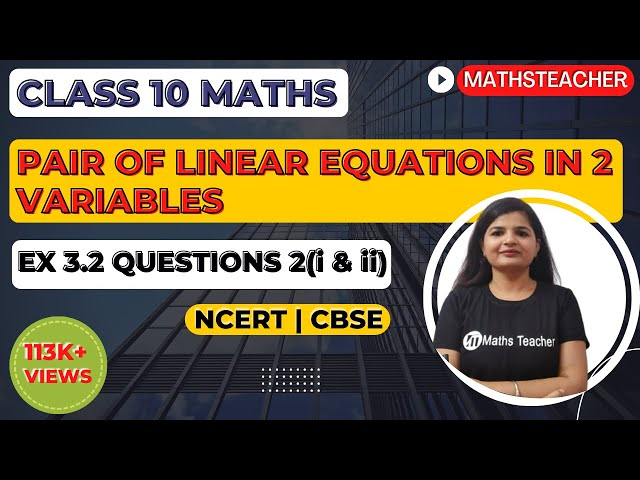 Linear Equations | Chapter 3 Ex 3.2 Q - 2 (i,ii) | NCERT | Maths Class 10th