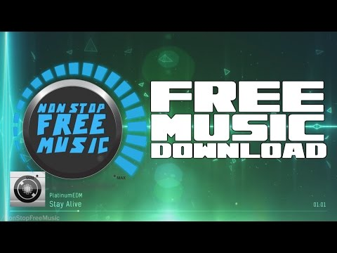 PlatinumEDM - Stay Alive FREE Music Download