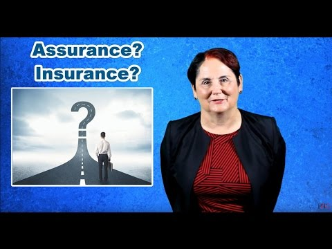 What is the Difference Between Assurance & Insurance?