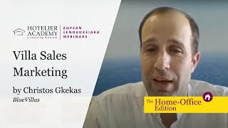 Villa Sales Marketing by Christos Gkekas | Hotelier Academy Free Webinars 2020