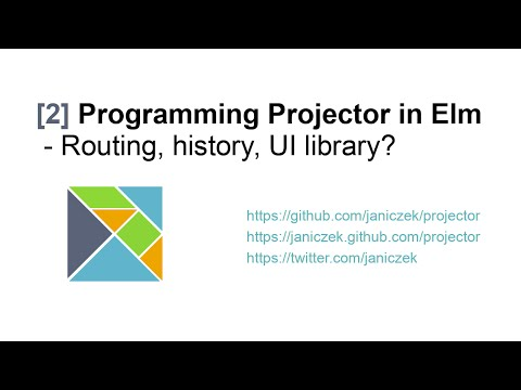 [2] Programming Projector in Elm - Routing, history 1/2