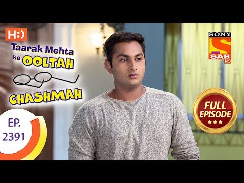 Taarak Mehta Ka Ooltah Chashmah – Ep 2391 – Full Episode – 29th January, 2018