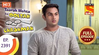 Taarak Mehta Ka Ooltah Chashmah - Ep 2391 - Full Episode - 29th January, 2018