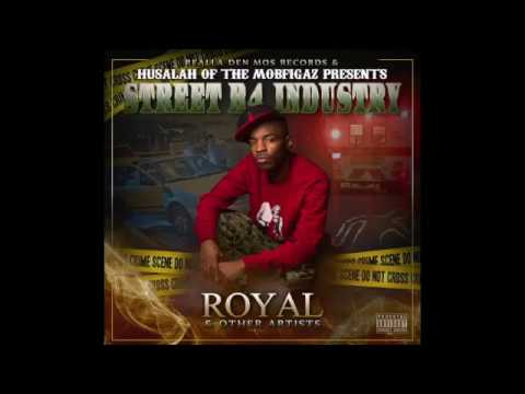 HUSALAH OF THE MOBFIGAZ PRESENTS [ROYAL RDMR] STREET B4 INDUSTRY (Full Album)