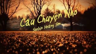 [Lyrics] Câu Chuyện Nhỏ - Soobin Hoàng Sơn