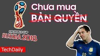 Người Việt sẽ không được xem World Cup 2018? || TechDaily || TECHMAG
