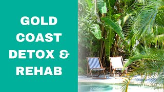 Gold Coast Detox and Rehab - get well in private luxury