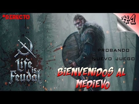 LIFE IS FEUDAL MMO #1- Supervivencia Crafting Medieval - Español 1080p HD / Directo