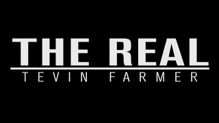 """""""THE REAL""""  TEVIN FARMER _ EP 102"""