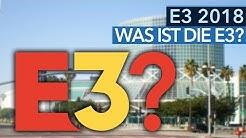 Was ist die E3? - Die wichtigste Spielemesse erklärt