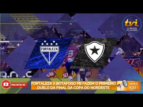 Fortaleza X Botafogo Pb Fazem O Primeiro Duelo Da Final Da Copa Do Nordeste Youtube