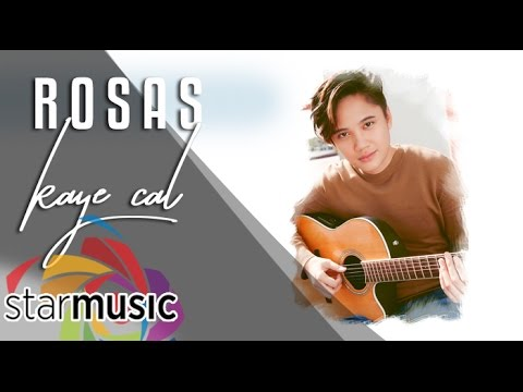 Kaye Cal - Rosas (Official Lyric Video)
