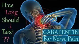 How Long Should I Take Gabapentin For Nerve Pain   Gabapentin Nerve Pain Dosage