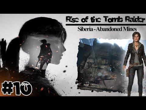 Rise of the Tomb Raider | Siberia - Abandoned Mines #10 | 100% Walkthrough