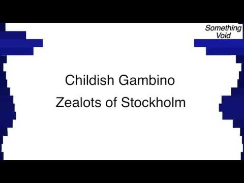 [Void Edited] Childish Gambino - Zealots of Stockholm
