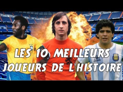 les 10 meilleurs joueurs de foot de l 39 histoire youtube