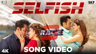 Selfish Song Video - Race 3 | Salman Khan, Bobby, Jacqueline | Atif Aslam, Iulia Vantur | Vishal<