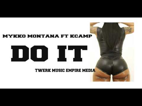 Mykko Montana Ft K Camp Do It