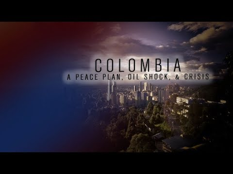 Colombia: A Peace Plan, an Oil Shock, a Crisis, and a Response