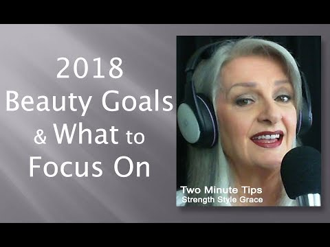 2018 Beauty Goals - What to Focus On & How to Achieve Them.