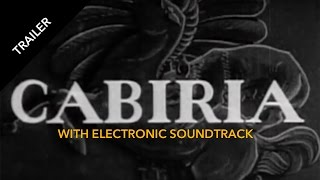 Cabiria [Silent Film Trailer] electronic score by Epistrophe Smith