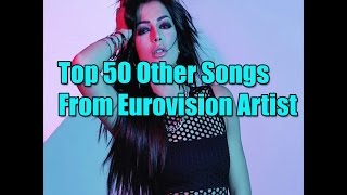 Top 50 Other Songs from Eurovision Artist