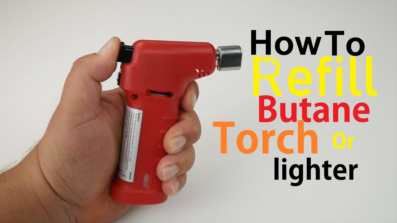 How To Refill Butane Torch Lighter Simple Easy
