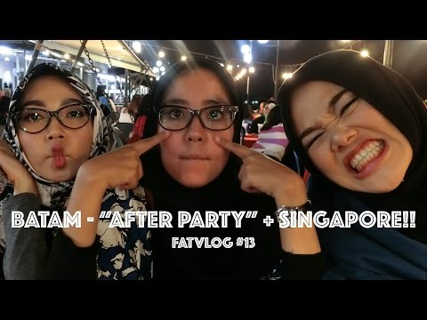 "Batam - ""After Party""+ Singapore!! 