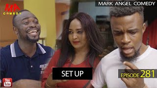 SET UP (Mark Angel Comedy) (Episode 281)