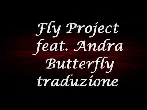 Fly Project feat. Andra – Butterfly (Traduzione/Lyrics)