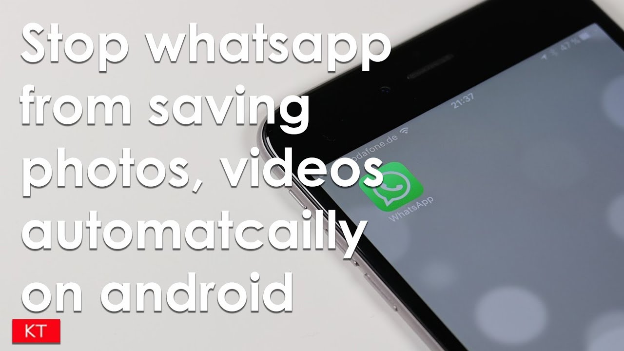 How To Stop Whatsapp From Saving Photos Videos Automatically In