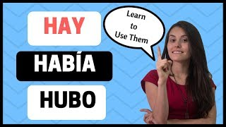 "Spanish ""HABER"" - Hay & Había vs. Hubo (2018)"
