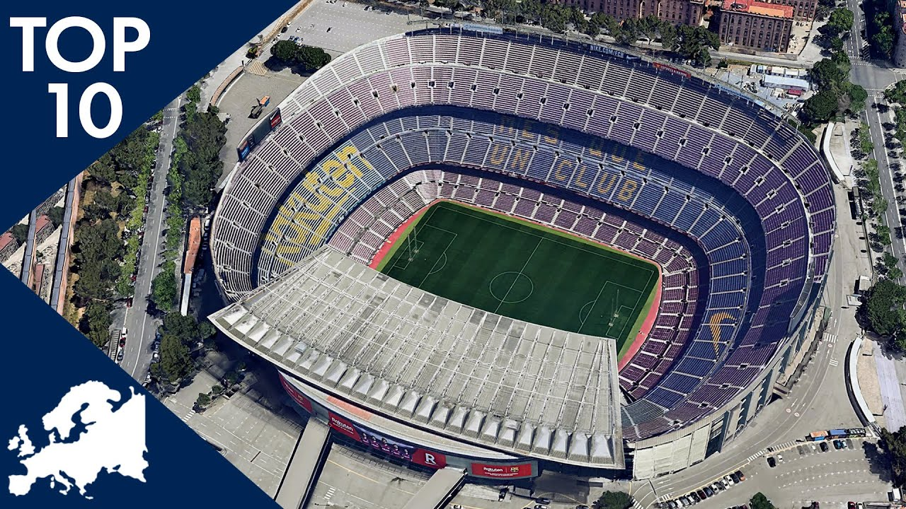 Top 10 Biggest Stadiums In Europe