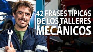 42 Frases típicas de los talleres mecánicos